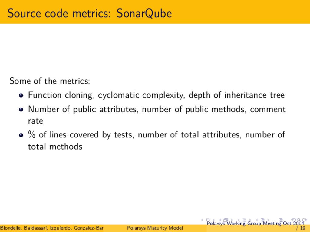 Source code metrics: SonarQube Some of the metr...