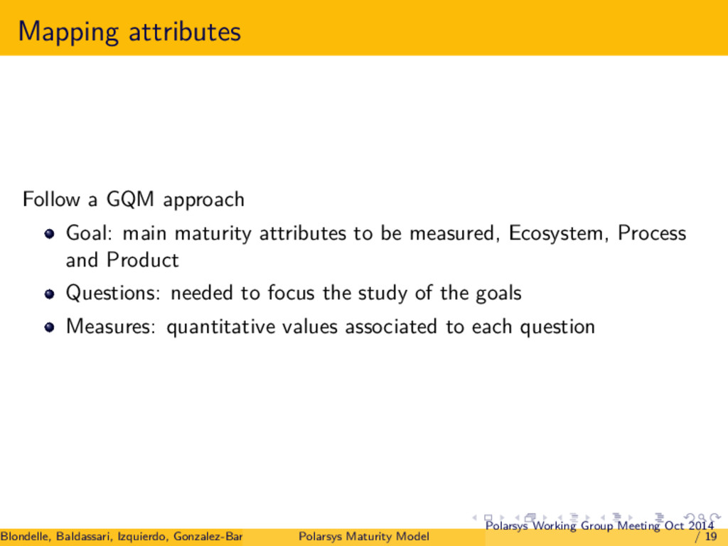 Mapping attributes Follow a GQM approach Goal: ...