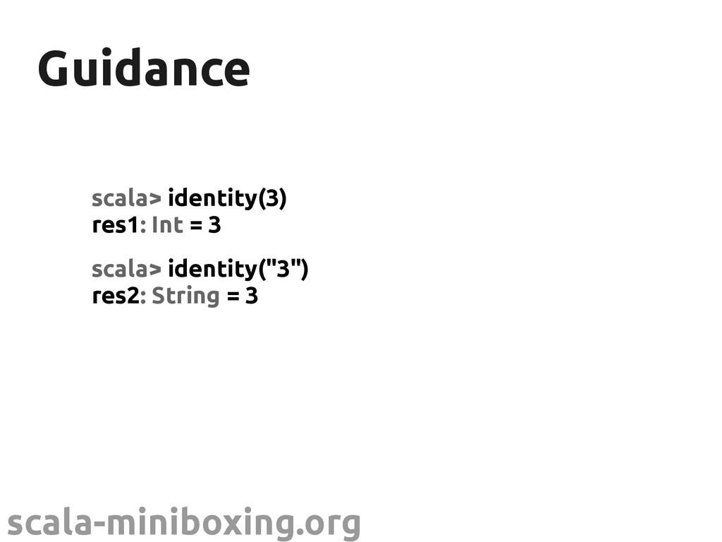 scala-miniboxing.org Guidance Guidance scala> i...