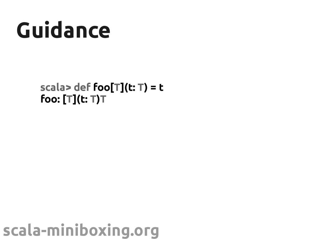 scala-miniboxing.org Guidance Guidance scala> d...