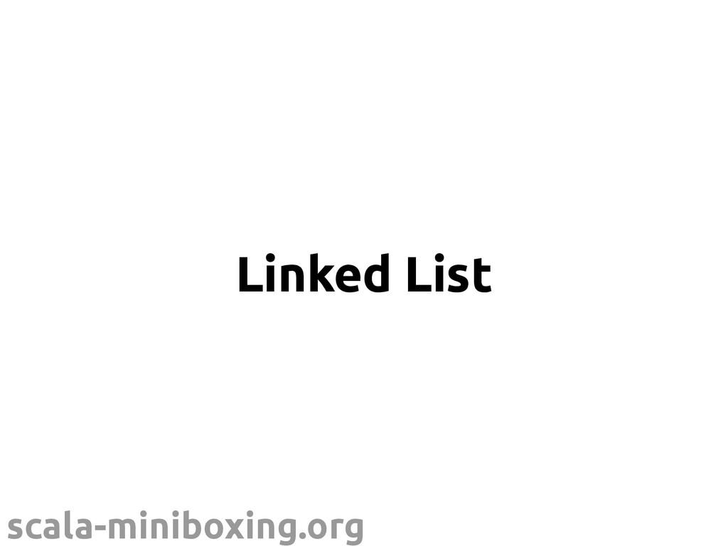 scala-miniboxing.org Linked List
