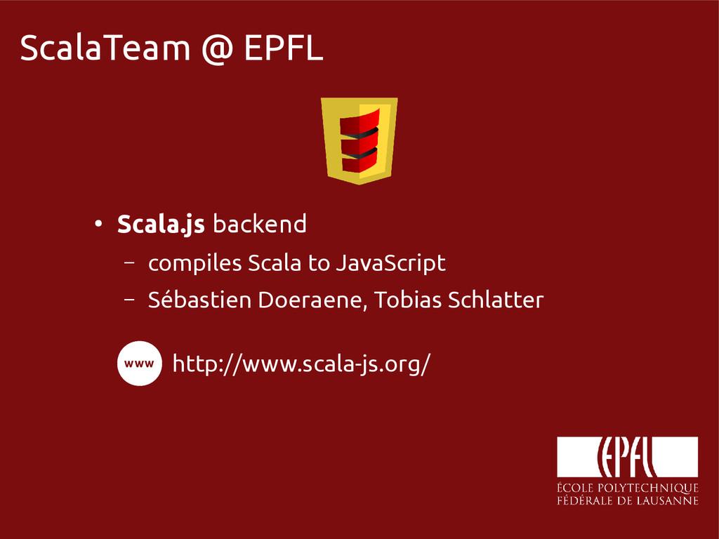 scala-miniboxing.org ScalaTeam @ EPFL ● Scala.j...