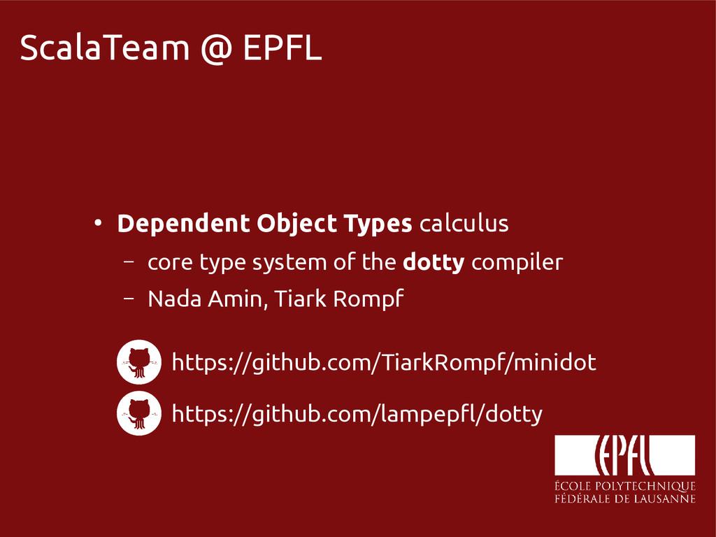 scala-miniboxing.org ScalaTeam @ EPFL ● Depende...