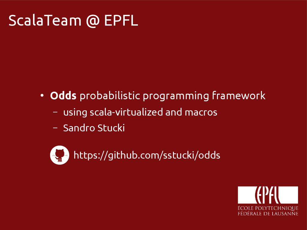 scala-miniboxing.org ScalaTeam @ EPFL ● Odds pr...