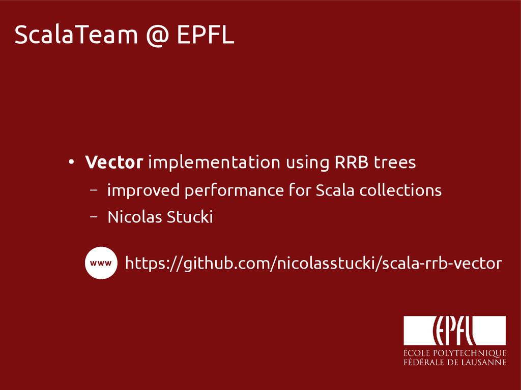 scala-miniboxing.org ScalaTeam @ EPFL ● Vector ...