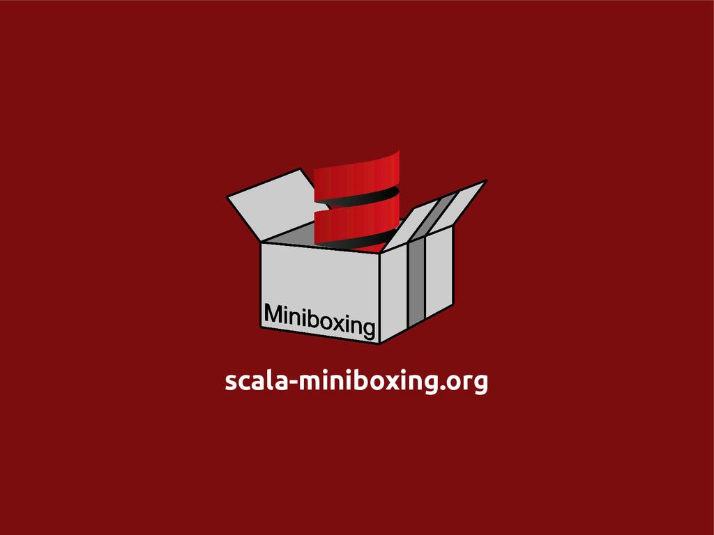 scala-miniboxing.org scala-miniboxing.org
