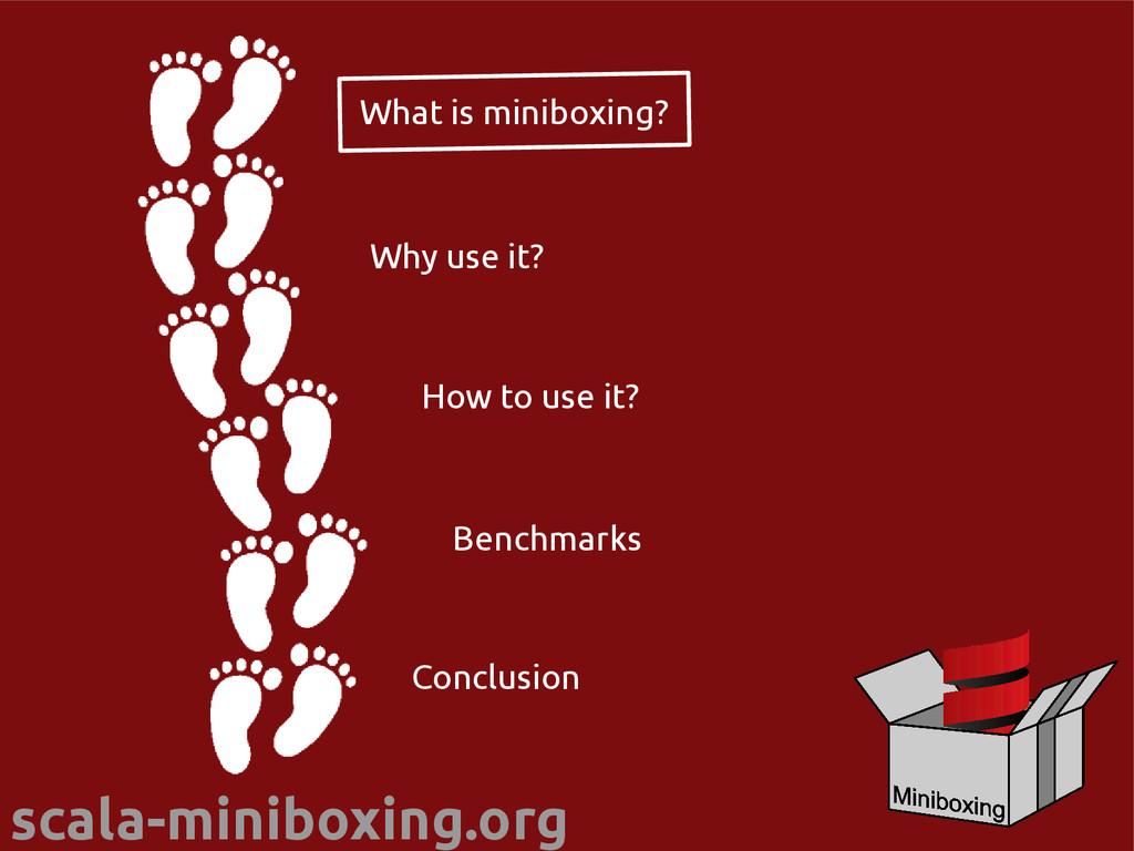 scala-miniboxing.org What is miniboxing? Why us...