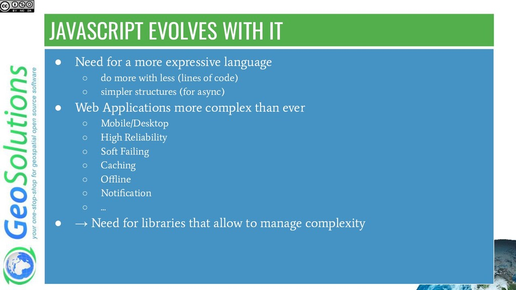 JAVASCRIPT EVOLVES WITH IT ● Need for a more ex...