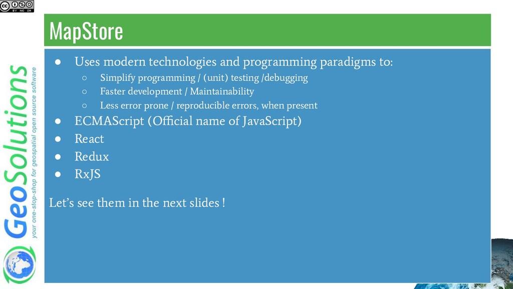MapStore ● Uses modern technologies and program...