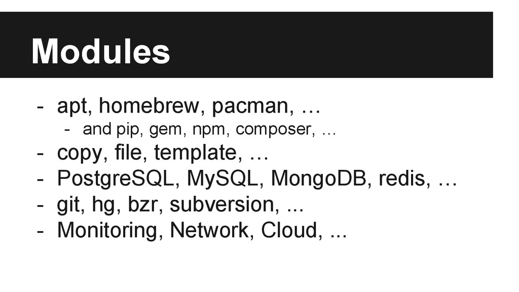 Modules - apt, homebrew, pacman, … - and pip, g...