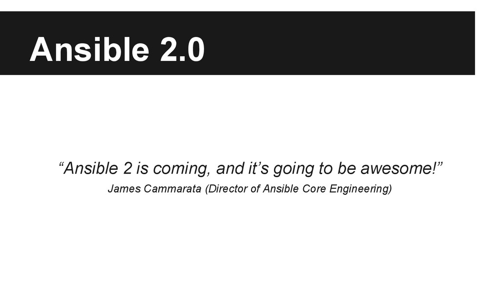 "Ansible 2.0 ""Ansible 2 is coming, and it's goin..."