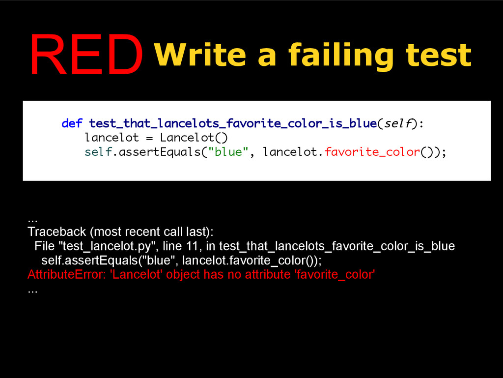 REDWrite a failing test def test_that_lancelots...
