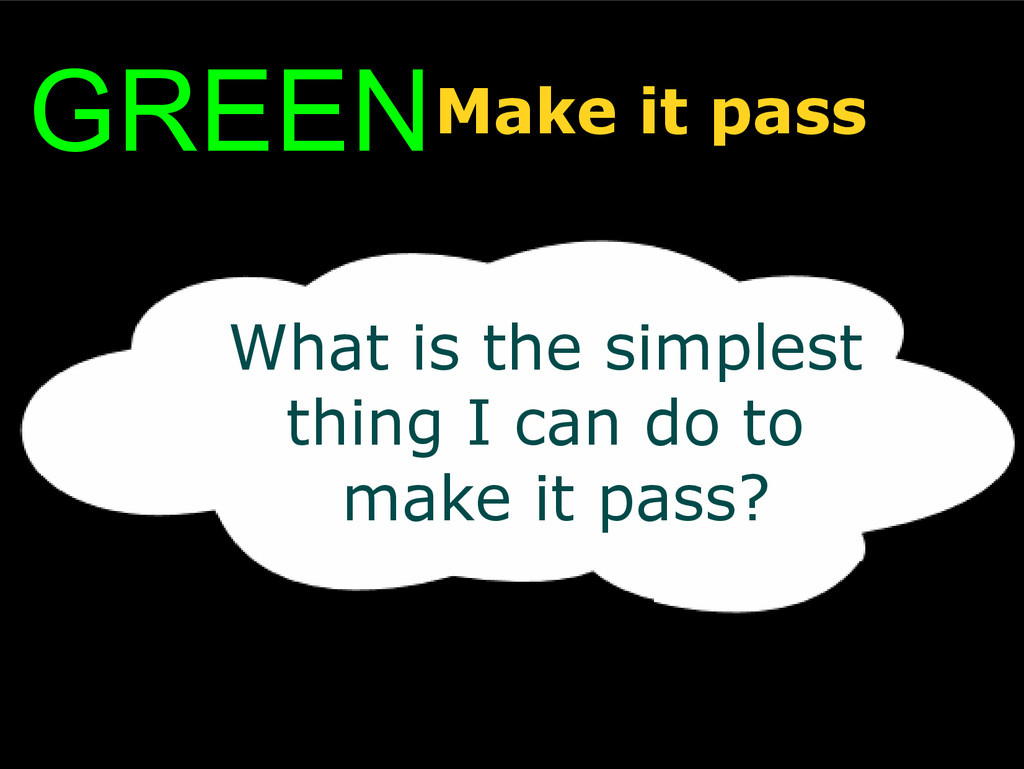 GREENMake it pass What is the simplest thing I ...