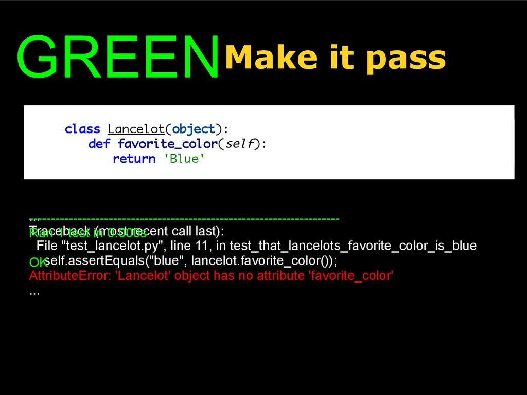 Make it pass class Lancelot(object): pass class...