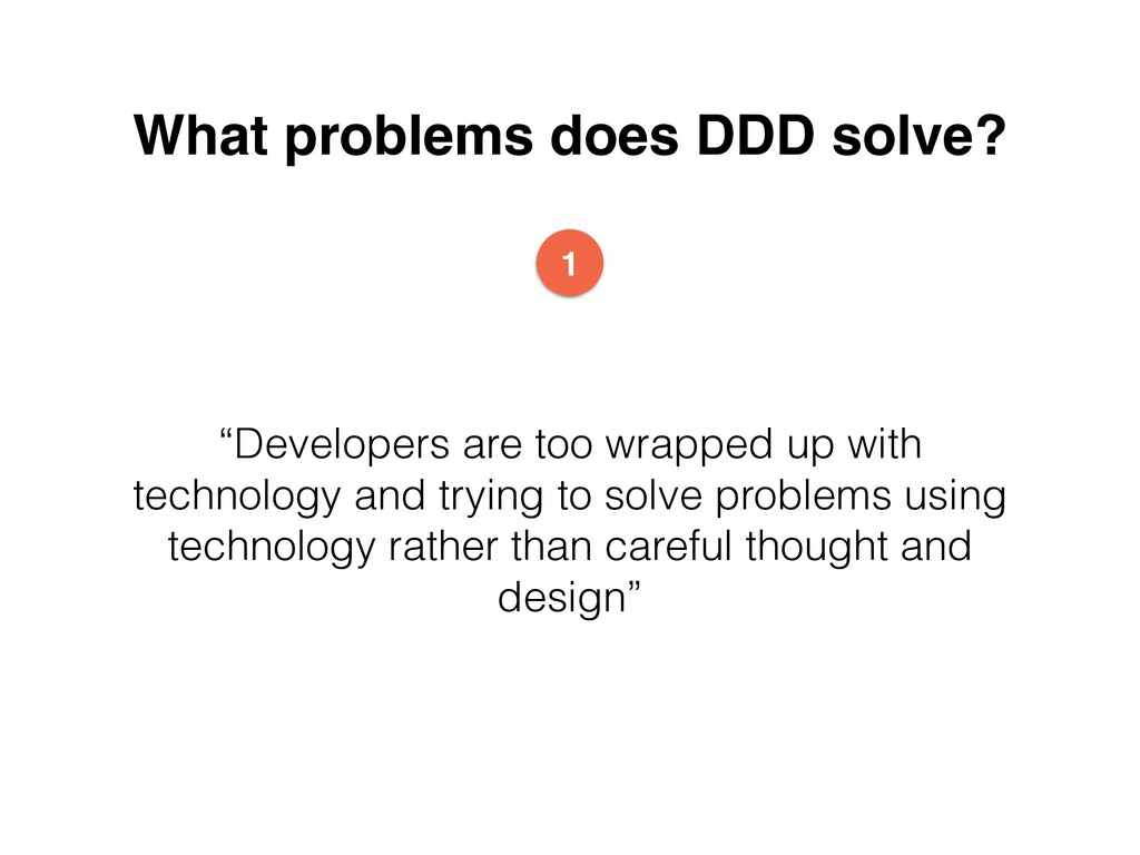 """What problems does DDD solve? """"Developers are t..."""