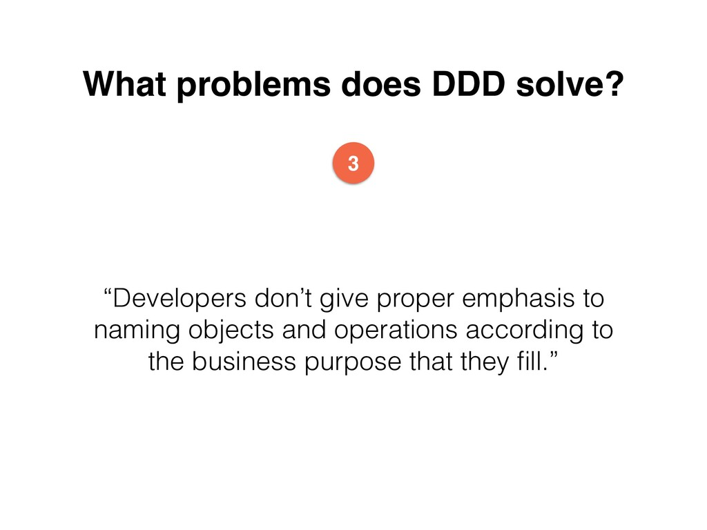 """What problems does DDD solve? """"Developers don't..."""