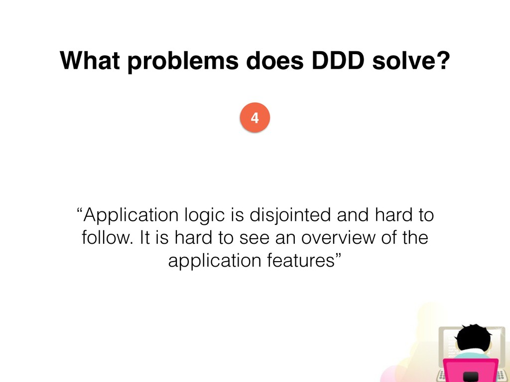 """What problems does DDD solve? """"Application logi..."""