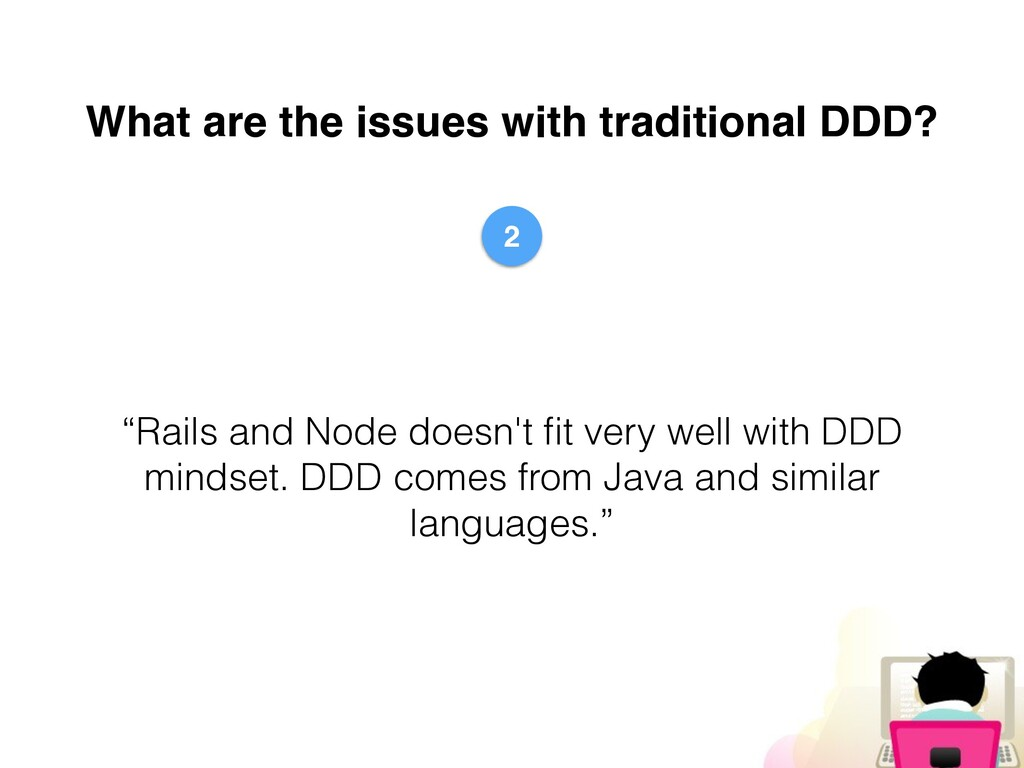 """What are the issues with traditional DDD? """"Rail..."""