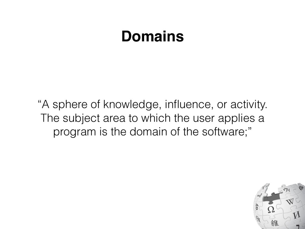 """Domains """"A sphere of knowledge, in fl uence, or..."""