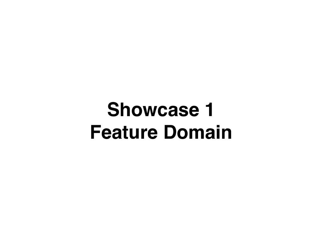 Showcase 1 Feature Domain