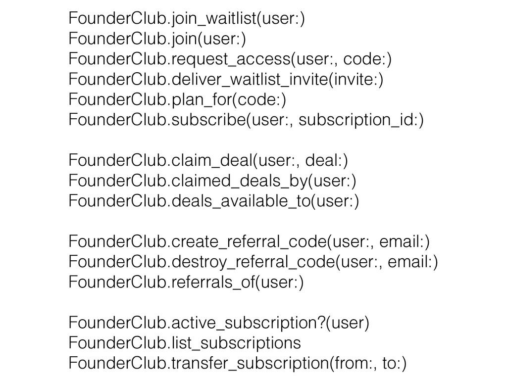 FounderClub.join_waitlist(user:)  FounderClub....