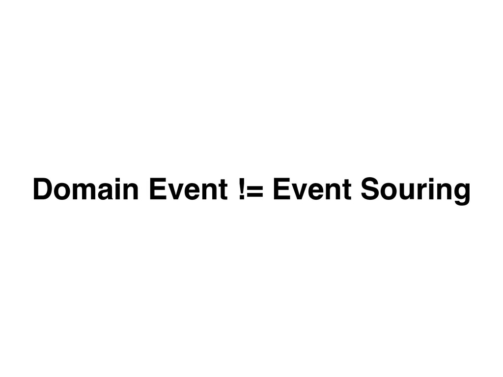 Domain Event != Event Souring