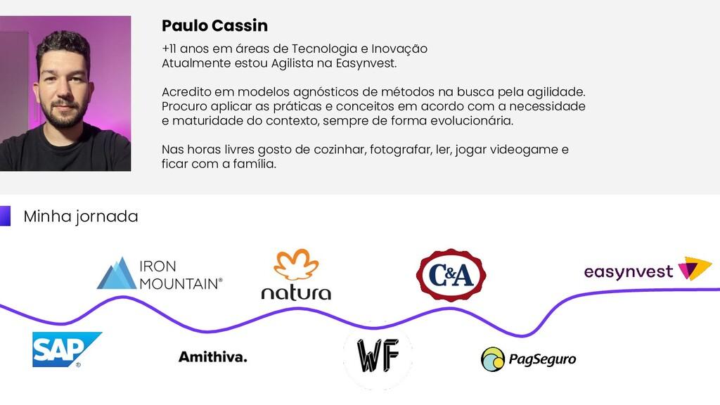 Minha jornada Paulo Cassin +11 anos em áreas de...