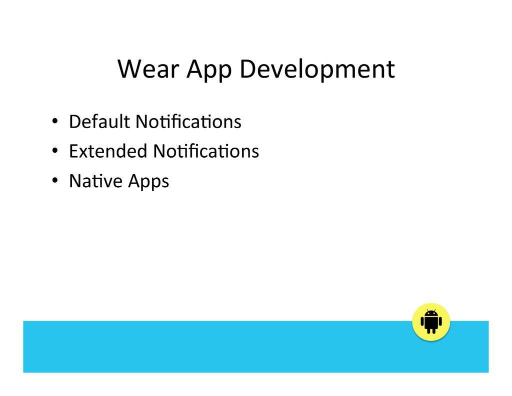 Wear App Development  • Default No...