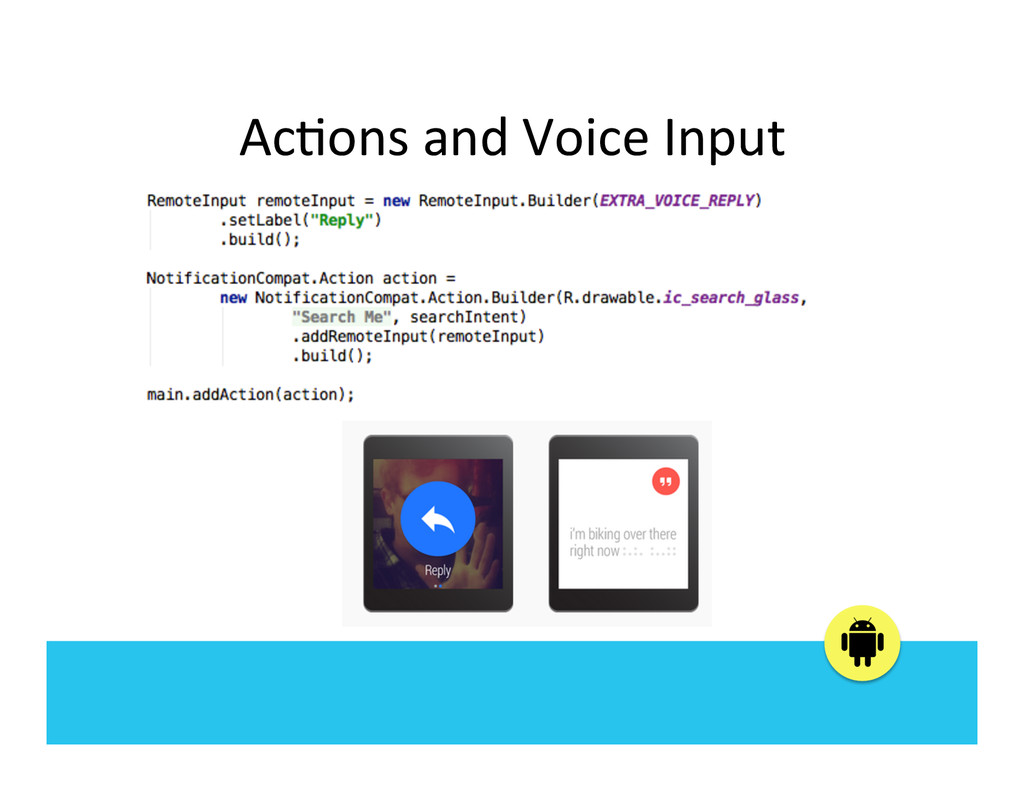 Ac:ons and Voice Input