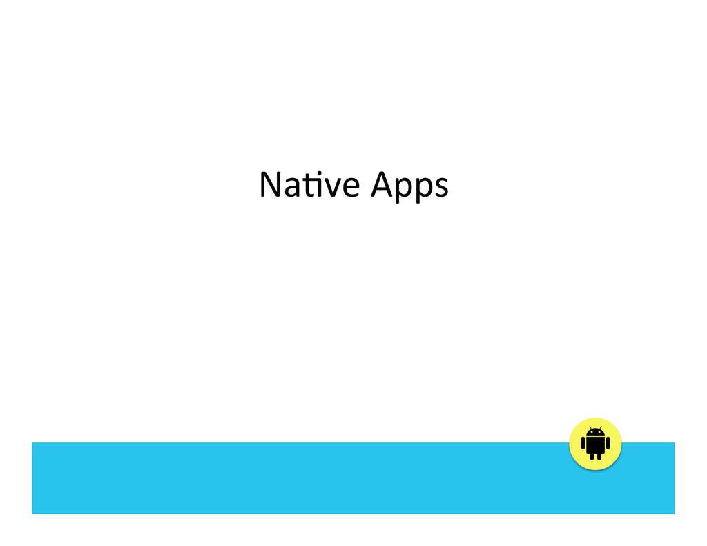 Na:ve Apps