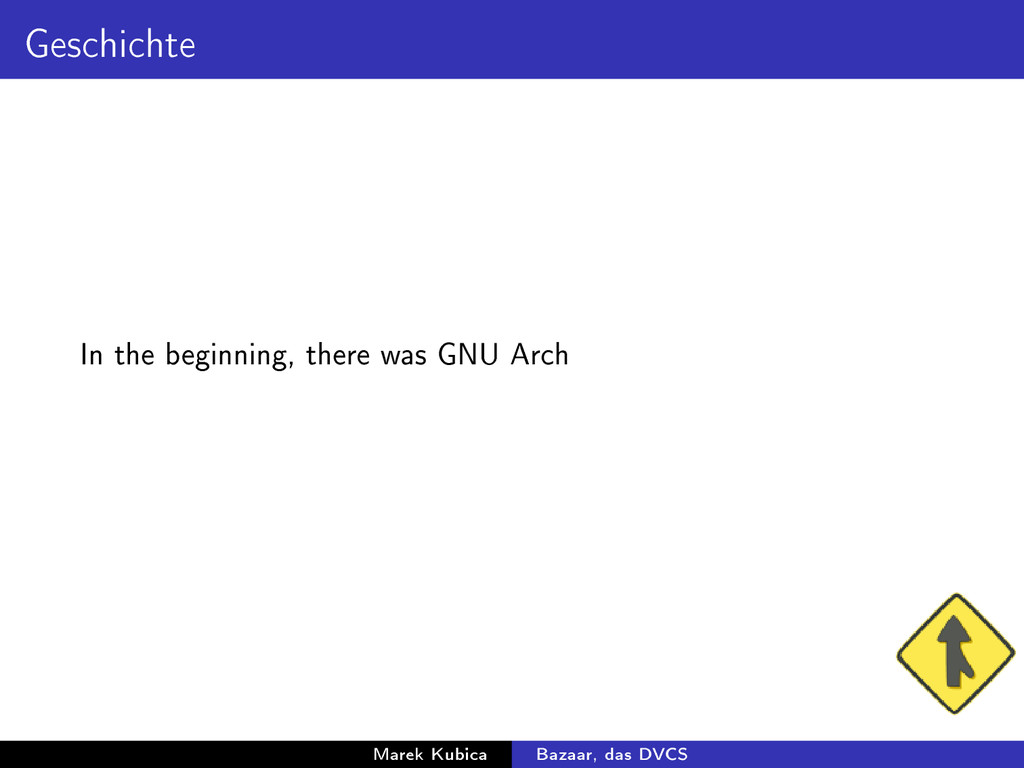 Geschichte In the beginning, there was GNU Arch...