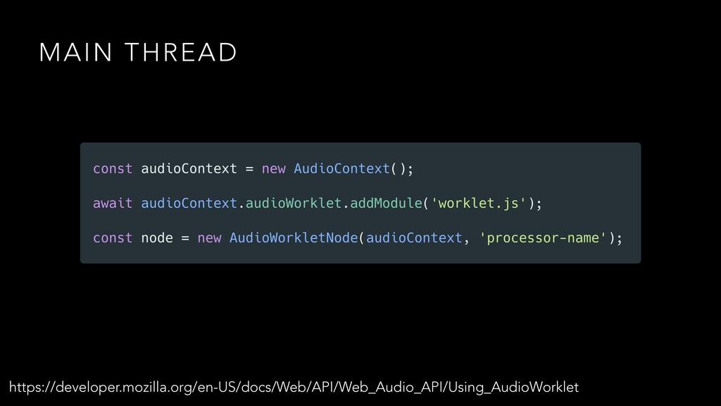 MAIN THREAD https://developer.mozilla.org/en-US...
