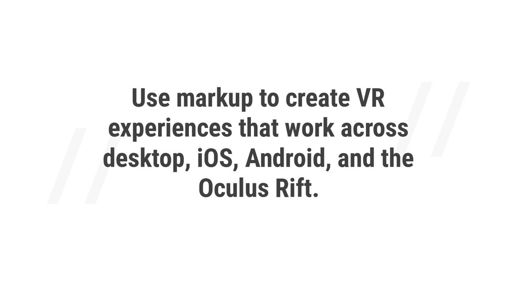 Use markup to create VR experiences that work a...
