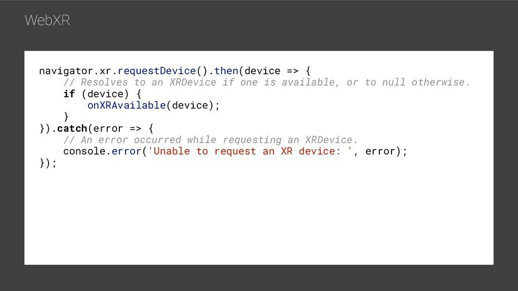 WebXR navigator.xr.requestDevice().then(device ...