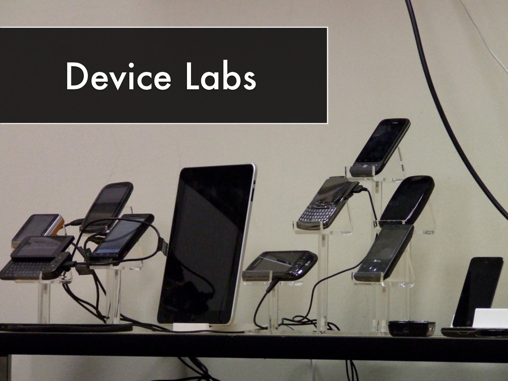 Device Labs