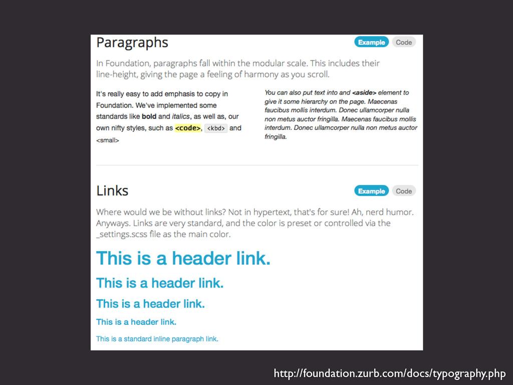 http://foundation.zurb.com/docs/typography.php