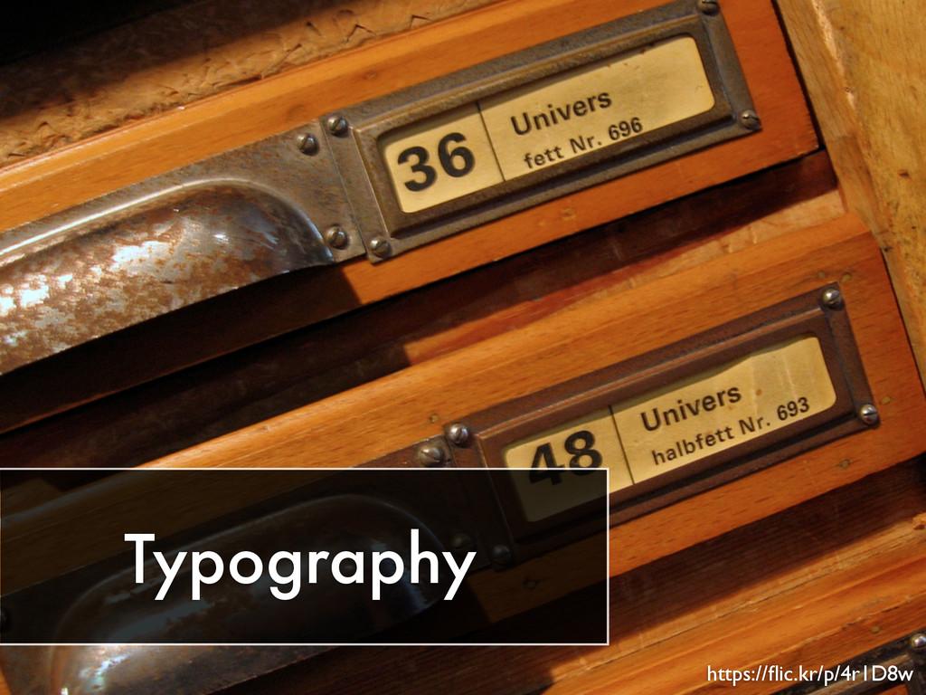 Typography https://flic.kr/p/4r1D8w