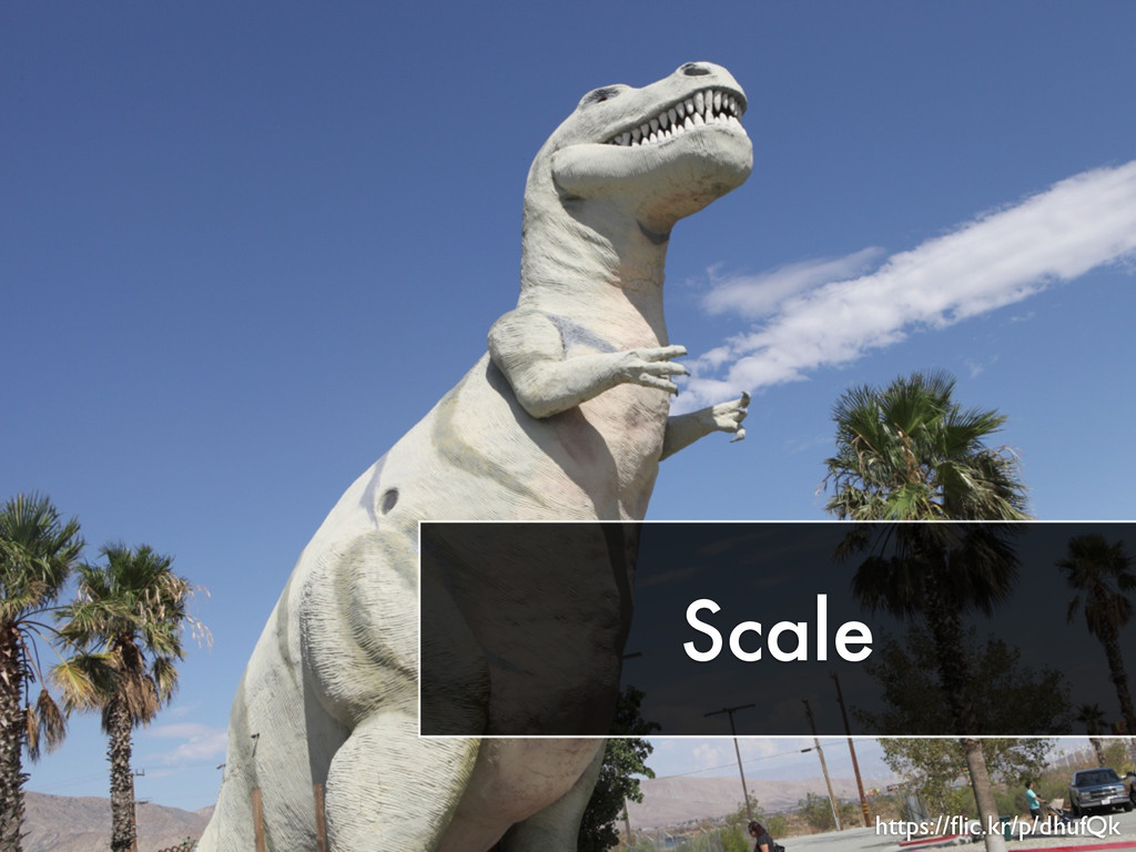 Scale https://flic.kr/p/dhufQk