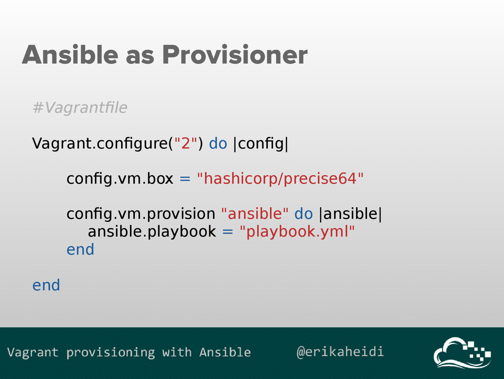 Ansible as Provisioner #Vagrantfile Vagrant.con...