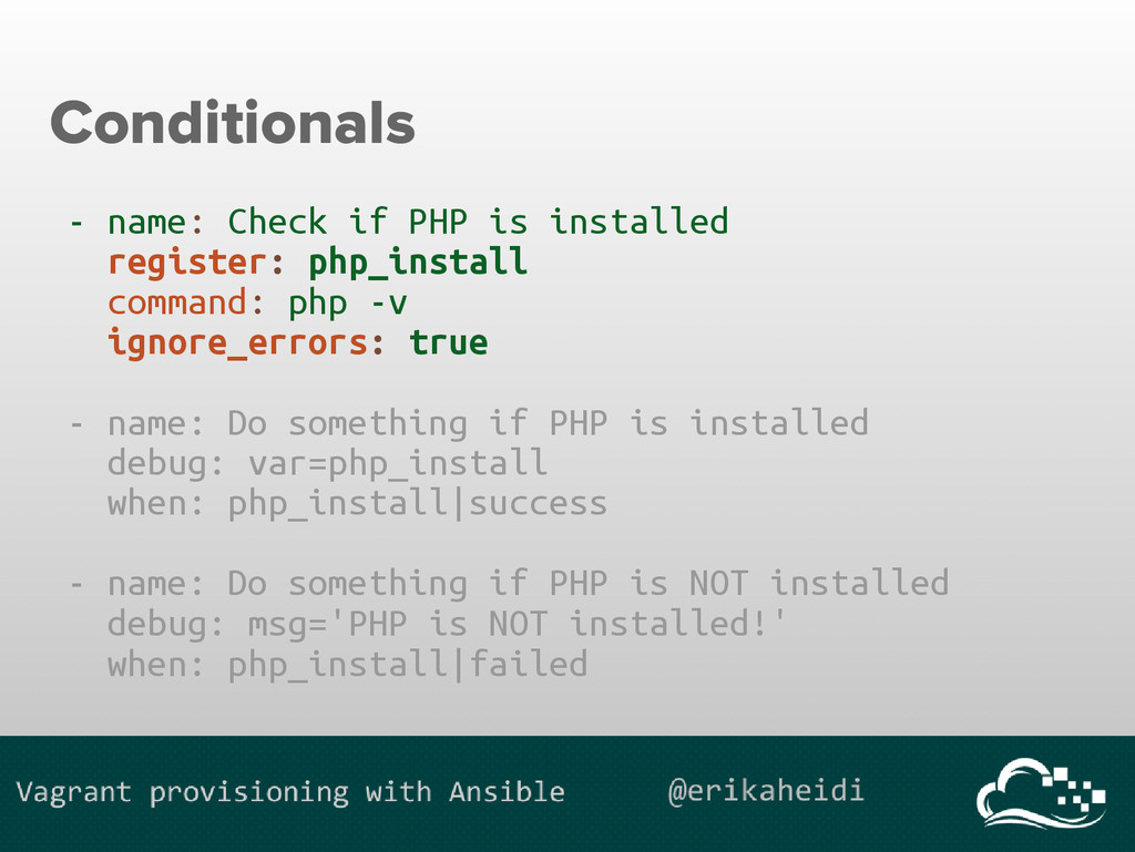 Conditionals - name: Check if PHP is installed ...