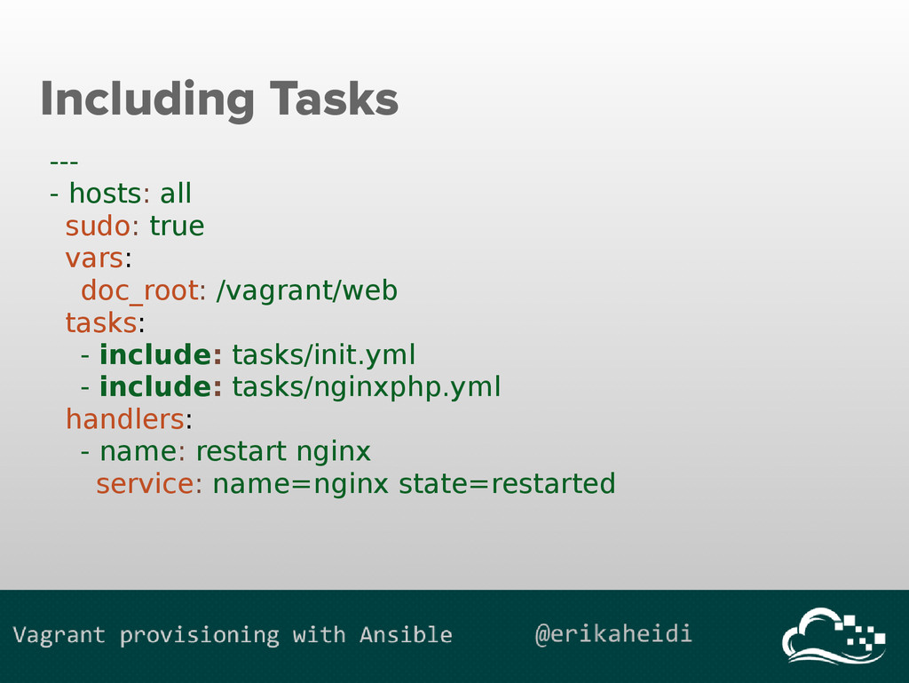 Including Tasks --- - hosts: all sudo: true var...