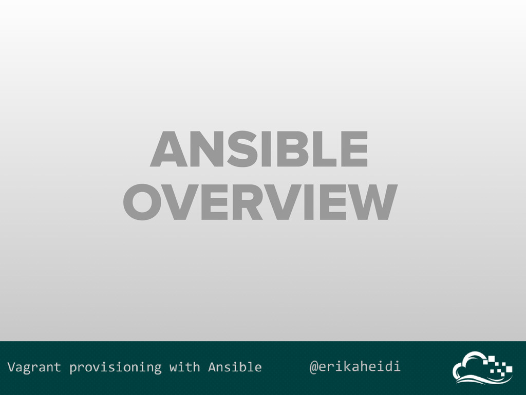 ANSIBLE OVERVIEW