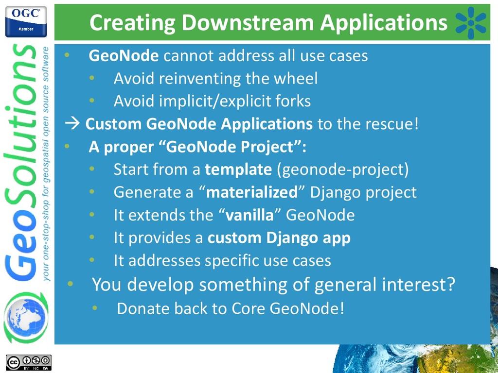 Creating Downstream Applications • GeoNode cann...