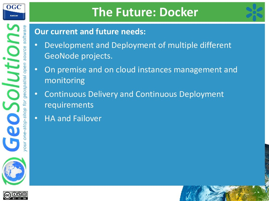 The Future: Docker Our current and future needs...