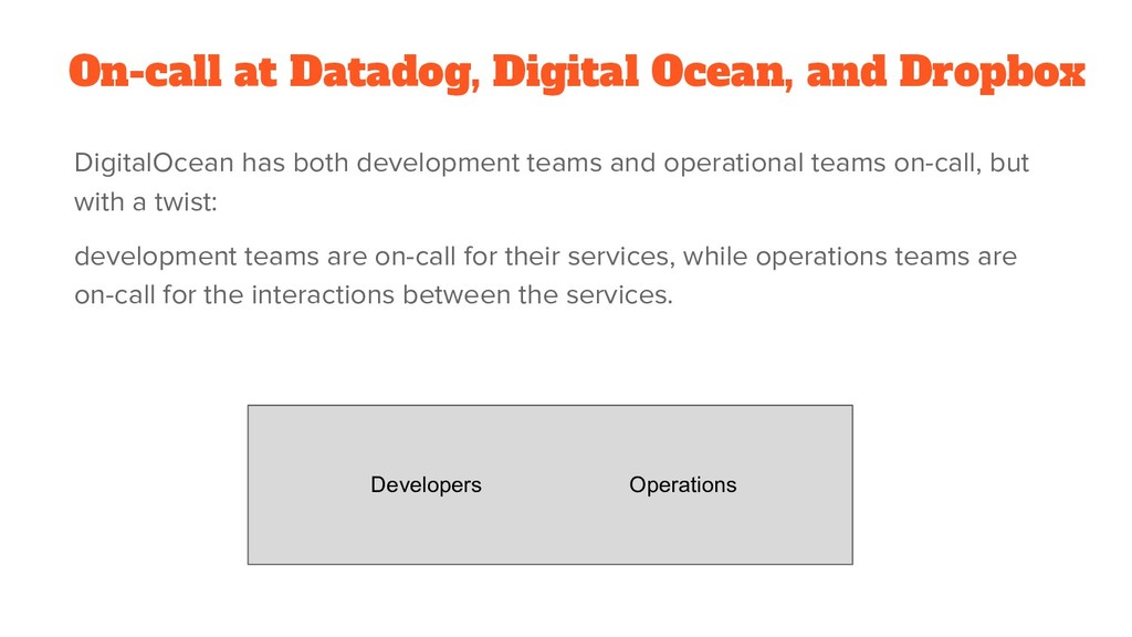 On-call at Datadog, Digital Ocean, and Dropbox ...