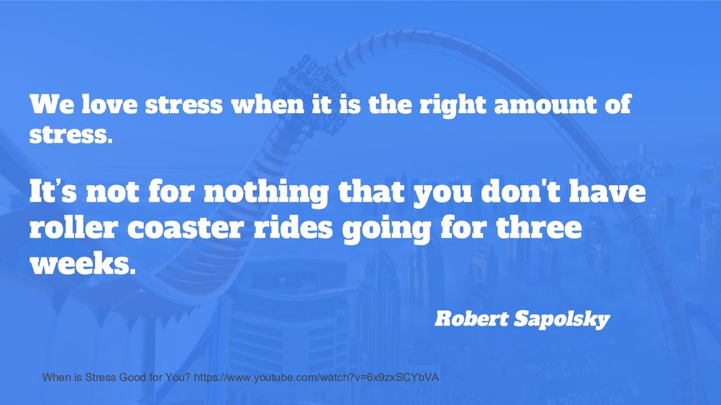 We love stress when it is the right amount of s...