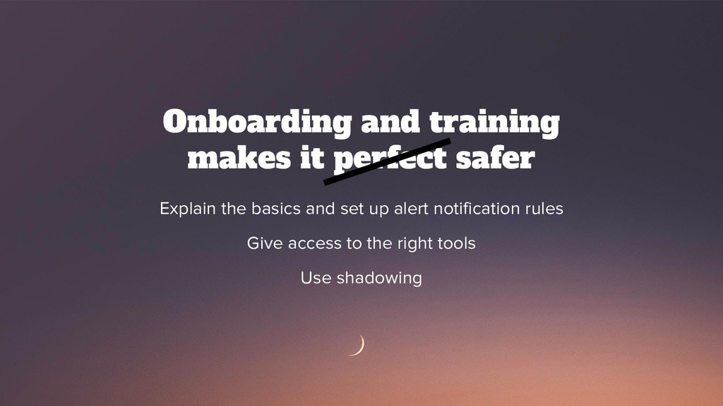@srhtcn Onboarding and training makes it perfec...