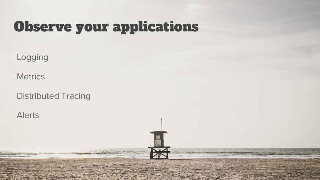 @srhtcn Observe your applications Logging Metri...