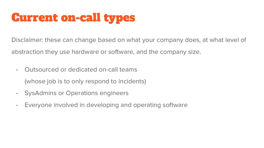 Current on-call types Disclaimer: these can cha...