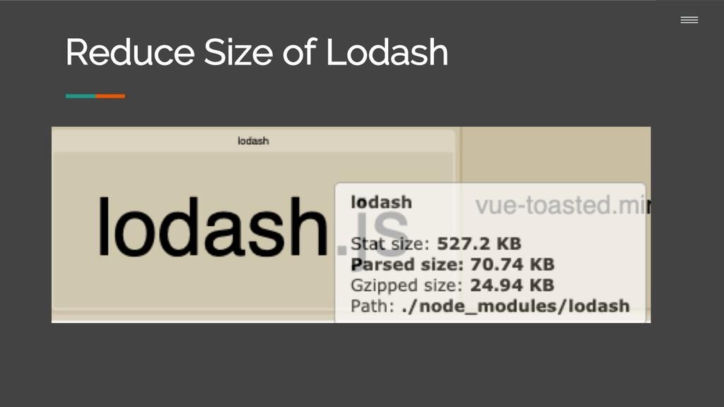 Reduce Size of Lodash